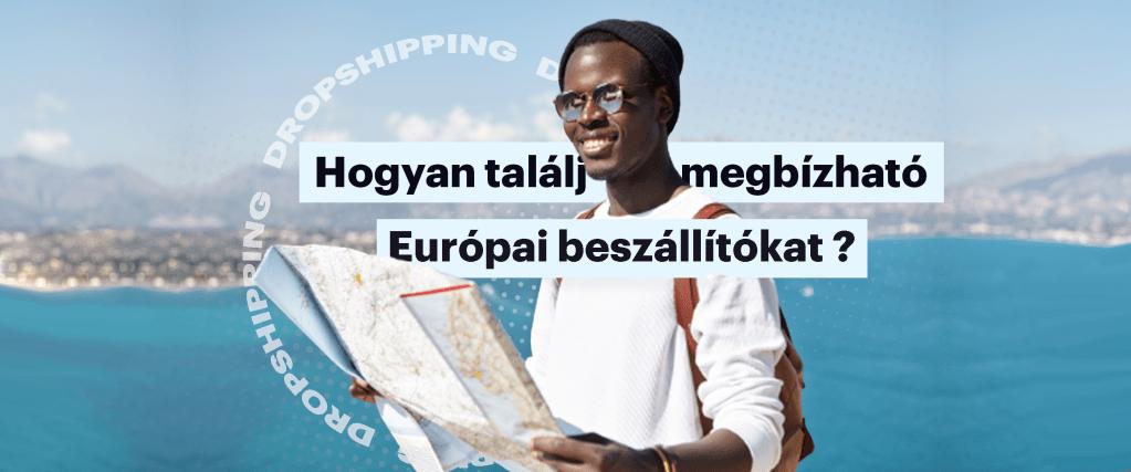 hogyan talalj megbizhato europai beszallitokat
