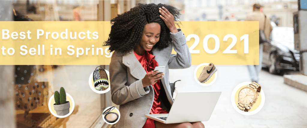 best products to sell in spring 2021