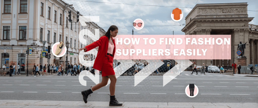 how to find fashion suppliers easily