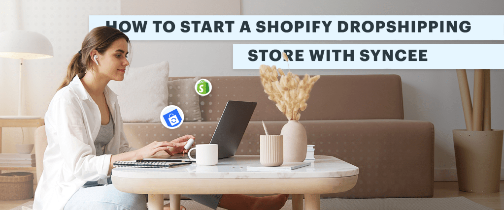 how to start a shopify dropshipping store with syncee