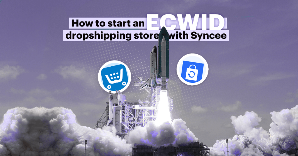 how to start an ecwid dropshipping store with syncee