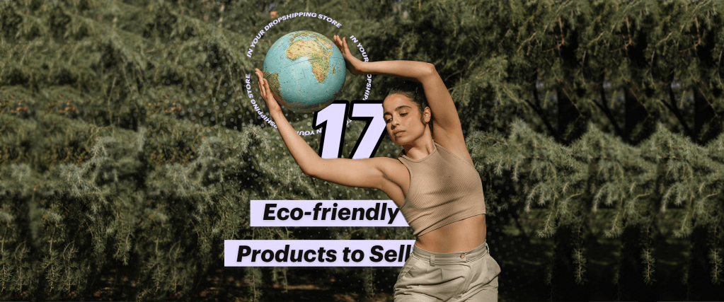 17 eco friendly products to sell in your dropshipping store