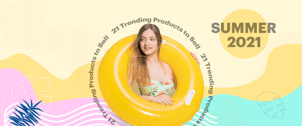 21 products to sell in summer 2021