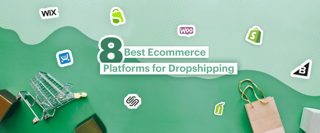 8 best platforms for dropshipping