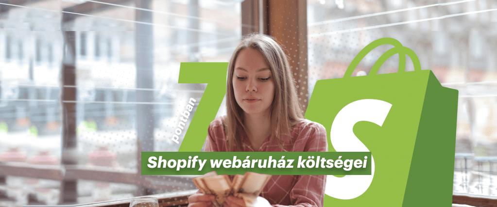 shopify webaruhaz inditas koltsegei 7 pontban